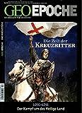 Die Zeit der Kreuzritter: 1096 - 1291 - Der Kampf um das Heilige Land (Geo Epoche, Band 59)