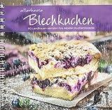 allerbeste Blechkuchen: 60 Landfrauen verraten ihre liebsten Kuchenrezepte. Von Apfelkuchen bis Zitronenkuchen: einfache bis raffinierte Backrezepte für Kuchen vom Blech für j