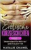 Erotische Kurzgeschichten Band 3: unzensiert für Männer und Frauen +18