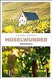 Moselwunder: Kriminalroman
