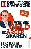 Der Sparfochs - Wie Sie Geld und Ärger sparen: Dieses Buch ist 3.500 Euro wert!