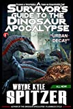 A Survivor's Guide to the Dinosaur Apocalypse: Episode One: 'Urban Decay'