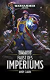 Faust des Imperiums: Space Marines Conquests (Space Marine Conquests 6)
