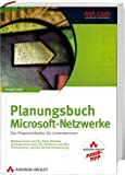Planungsbuch Microsoft-Netzwerke - Studentenausgabe - Active Directory, Exchange, ISA, SharePoint, Terminalserver, Migration, Citrix, Security, WSUS, ... Der Praxisleitfaden für Unternehmen (net.com)