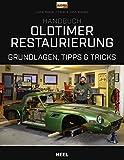 Handbuch Oldtimer-Restaurierung: Grundlagen, Tipps und Tricks