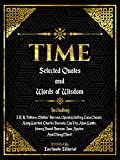 Time: Selected Quotes And Words Of Wisdom: INCLUDING: J.R.R. Tolkien, Mother Theresa, Oprah Winfrey, Coco Chanel, Andy Warhol, Charles Darwin, Lao Tzu, ... Jane Austen And Many More! (English Edition)