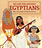 We Are the Ancient Egyptians: Meet the People Behind the History (English Edition)