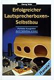 Erfolgreicher Lautsprecherboxen- Selbstbau. Perfekte Klangbilder durch Selbstbau erzielen