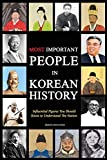 Most Important People in Korean History: Influential Figures You Should Know To Understand The N
