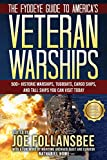 The Fyddeye Guide to America's Veteran Warships: 500+ Historic Warships, Tugboats, Cargo Ships, and Tall Ships You Can Visit Today (The Fyddeye Guides) (English Edition)