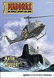 Maddrax 530 - Science-Fiction-Serie: Kalte Krieger