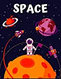 SPACE: Coloring Book Outer Space With Rocket, Star, Planets, Astronauts, Space Ships, And More for Kids & Toddler
