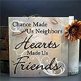 43LenaJon Holzschild mit der Aufschrift 'Chance Made Us Neighbors Hes Friends', Holzschild, Kunst für Ostern, Haus, Garten, Café, V