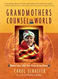 Grandmothers Counsel the World: Women Elders Offer Their Vision for Our Planet