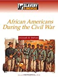 African Americans During the Civil War (Slavery in the Americas) (English Edition)