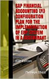 SAP Financial Accounting (FI) Configuration Plan for the Implementation of ERP System in a Restaurant: KDP Edition (English Edition)