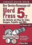 Ihre Vereins-Homepage mit WordPress 5: Die Website mit Blog für Clubs, Gruppen, Projekte und NGOs (Webseiten mit WordPress im schnell.durch.blick.)