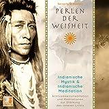 Perlen der Weisheit, Indianische Mystik {Indianer Meditation CD, Indianische Weisheiten, Morgen-Meditation, Die zwei Wölfe}