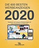 DIE 600 BESTEN WERBEANZEIGEN 2020: Facebook und Instagram-Werbeanzeigen mit hoher Sichtbarkeit und Relevanz!
