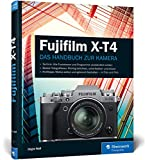 Fujifilm X-T4: Praxiswissen und Expertentipps zu Ihrer Kamera
