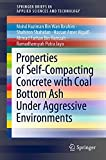 Properties of Self-Compacting Concrete with Coal Bottom Ash Under Aggressive Environments (SpringerBriefs in Applied Sciences and Technology) (English Edition)
