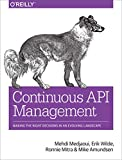 Continuous API Management: Making the Right Decisions in an Evolving Landscape (English Edition)