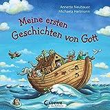 Meine ersten Geschichten von Gott: Illustrierte Kinderbibel ab 2 Jahre, Geschenk zur Taufe (Loewe von Anfang an)