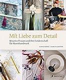 Mit Liebe zum Detail: Kreative Frauen und ihre Leidenschaft für Kunsthandwerk