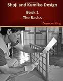 Shoji and Kumiko Design: Book 1 The B