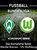 Das komplette Spiel: SV Werder Bremen gegen VfL Wolfsburg