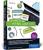 Einstieg in HTML und CSS: Webseiten programmieren und gestalten mit HTML und CSS – ganz ohne Vorwissen