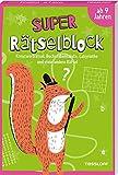 Super Rätselblock ab 9 Jahren.Kreuzworträtsel, Buchstabensalate, Labyrinthe und viele andere Rätsel: 128 Seiten Rätselspaß - 25 unterschiedliche Rätselarten (Rätsel, Spaß, Spiele)