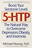 5-HTP: The Natural Way to Overcome Depression, Obesity, and Insomnia (English Edition)