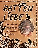Rattenliebe - Dein praktischer Alltags-Planer für glückliche F