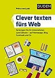 Duden Ratgeber – Clever texten fürs Web: So bringen Sie Ihr Unternehmen zum Glänzen – auf Homepage, Blog und Social Media