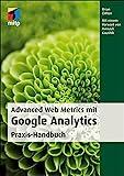 Advanced Web Metrics mit Google Analytics: Praxis-Handbuch (mitp Professional)