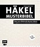 Die Häkelmusterbibel – Über 200 effektvolle Muster häkeln: Von raffinierten Lace- bis zu eindrucksvollen Strukturmustern – Das Standardwerk