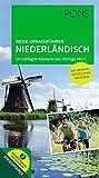 PONS Reise-Sprachführer Niederländisch: Im richtigen Moment das richtige Wort. Mit vertonten Beispielsätzen zum Anhören: Im richtigen Moment das ... Mit vertonten Beispielsätzen zum Download