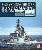 Enzyklopädie der Bundesmarine: 1956 - 1990