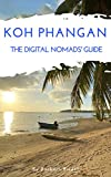 Koh Phangan The Digital Nomads' Guide: Handbook for digital nomads, location independent workers, and connected travelers in Thailand (City Guides for Digital Nomads 20) (English Edition)