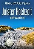 Juister Hochzeit. Ostfrieslandkrimi (Witte und Fedder ermitteln 6)