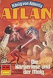 Atlan 433: Die Körperlose und der Molg: Atlan-Zyklus 'König von Atlantis' (Atlan classics)