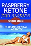 Raspberry Ketone Diet Secrets & Incidental Activity (English Edition)