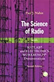 The Science of Radio: With Matlab® And Electronics Workbench® D