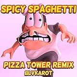 Spicy Spaghetti (Pizza Tower Remix)