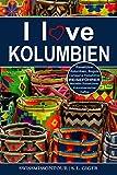 Kolumbien Reiseführer: Reiseführer Kolumbien, Cartagena Reiseführer, Bogota Reiseführer, Medellin Reiseführer, Kolumbianischer Kaffee, Kolumbien Reisebuch, Budget Planer für Backpack