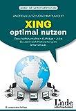 XING optimal nutzen: Geschäftskontakte - Aufträge - Jobs. So zahlt sich Networking im Internet aus (vgsd.de Praxisratgeber)
