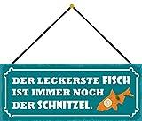 Blechschild mit Kordel 27 x 10 cm Wand/Tür Schild: Der leckerste Fisch ist immer noch das SCHNITZEL - Blechemma