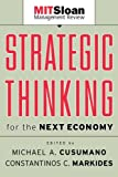 Strategic Thinking for the Next Economy (The MIT Slon Management Review Series)