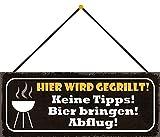 Blechschild mit Kordel 27 x 10 cm Wand/Tür Schild: Hier wird gegrillt ! Keine Tipps ! Bier bringen ! Abflug ! - Blechemma